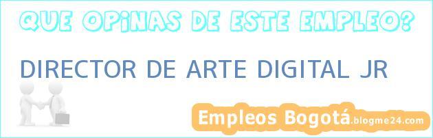 DIRECTOR DE ARTE DIGITAL JR