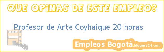 Profesor de Arte Coyhaique 20 horas