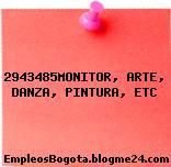 2943485MONITOR, ARTE, DANZA, PINTURA, ETC