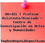 OU-421 | Profesor Asistente/Asociado – Centro de Investigación en Artes y Humanidades