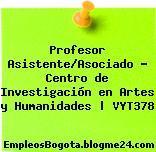 Profesor Asistente/Asociado – Centro de Investigación en Artes y Humanidades | VYT378