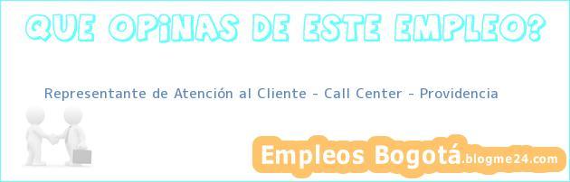 Representante de Atención al Cliente – Call Center – Providencia