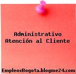 Administrativo Atención al Cliente