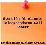 Atención Al cliente Teleoperadores Call Center