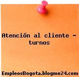 Atención al cliente – turnos