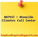 BO753] – Atención Clientes Call Center