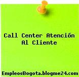 Call Center Atención Al Cliente