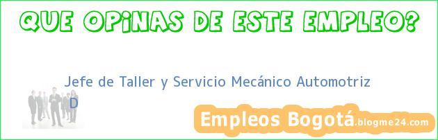 Jefe de Taller y Servicio Mecánico Automotriz | D