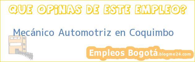 Mecánico Automotriz en Coquimbo