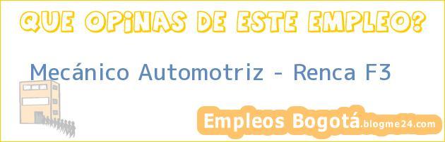 Mecánico Automotriz – Renca F3