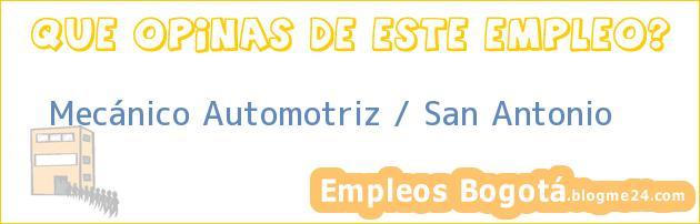 Mecánico Automotriz / San Antonio