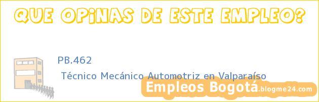 PB.462 | Técnico Mecánico Automotriz en Valparaíso