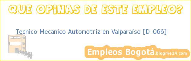 Tecnico Mecanico Automotriz en Valparaíso [D-066]