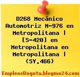 D268 Mecánico Automotriz M-976 en Metropolitana | [S-420] en Metropolitana en Metropolitana | (SY.466)