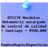 DYI170 Mecánico Automotriz encargado de control de calidad – Santiago – $550.000