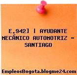 E.942] | AYUDANTE MECÁNICO AUTOMOTRIZ – SANTIAGO