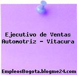 Ejecutivo de Ventas Automotriz – Vitacura