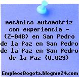 mecánico automotriz con experiencia – (Z-048) en San Pedro de la Paz en San Pedro de la Paz en San Pedro de la Paz (O.023)