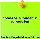 Mecanico automotriz concepcion
