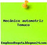 Mecánico automotriz Temuco