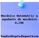 Mecánico Automotriz y ayudante de mecánico U.196