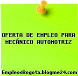 OFERTA DE EMPLEO PARA MECÁNICO AUTOMOTRIZ