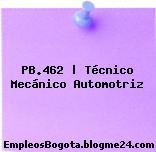 PB.462   Técnico Mecánico Automotriz