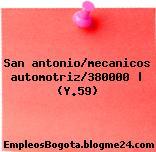 San antonio/mecanicos automotriz/380000   (Y.59)