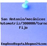 San Antonio/mecánicos Automotriz/380000/turno Fijo