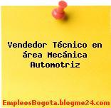 Vendedor Técnico en área Mecánica Automotriz