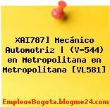 XAI787] Mecánico Automotriz   (V-544) en Metropolitana en Metropolitana [VL581]