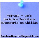 YBY-362 – Jefe Mecánico Serviteca Automotriz en Chillan