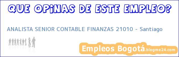 ANALISTA SENIOR CONTABLE FINANZAS 21010 – Santiago