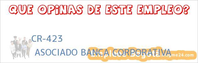 CR-423 | ASOCIADO BANCA CORPORATIVA