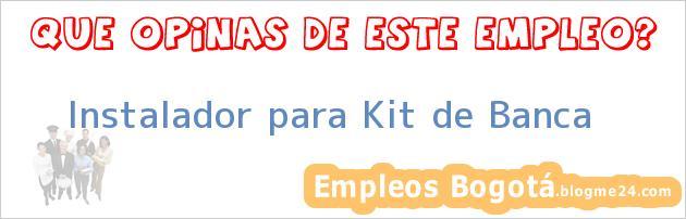 Instalador para Kit de Banca