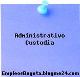 Administrativo Custodia