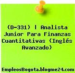 (D-331) | Analista Junior Para Finanzas Cuantitativas (Inglés Avanzado)