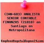 (IWN-683) ANALISTA SENIOR CONTABLE FINANZAS (21010) en Santiago en Metropolitana