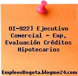 OI-922] Ejecutivo Comercial – Exp. Evaluación Créditos Hipotecarios