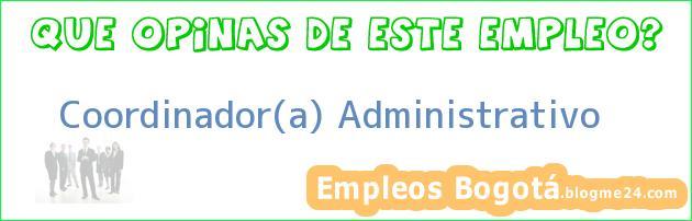 Coordinador(a) Administrativo