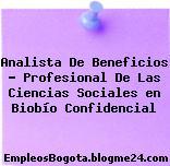 Analista De Beneficios – Profesional De Las Ciencias Sociales en Biobío Confidencial
