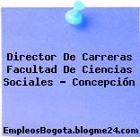 Director De Carreras Facultad De Ciencias Sociales – Concepción