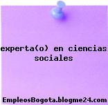 experta(o) en ciencias sociales