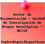 Gestor de Documentación – Unidad de Investigación de Drogas Oncológicas – NCZ18