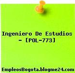 Ingeniero De Estudios – [POL-773]