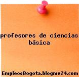 profesores de ciencias básica