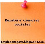 Relator/a – ciencias sociales