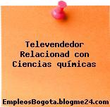 Televendedor Relacionad con Ciencias químicas