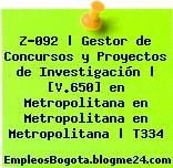 Z-092 | Gestor de Concursos y Proyectos de Investigación | [V.650] en Metropolitana en Metropolitana en Metropolitana | T334