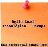 Agile Coach Tecnológico – DevOps